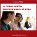 10 Tips on How to Empower Women at Work